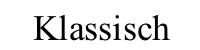 klassisch